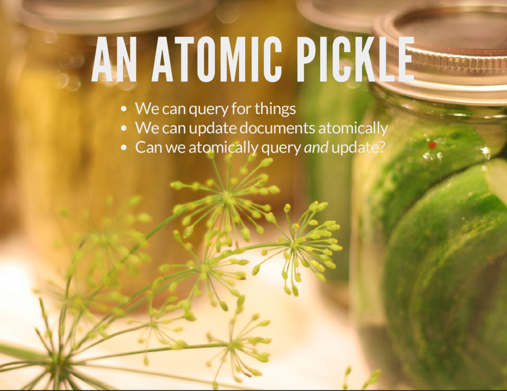 AN ATOMIC PICKLE AN ATOMIC PICKLE We can query ...
