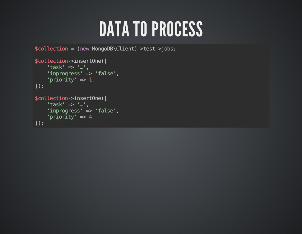 DATA TO PROCESS DATA TO PROCESS $collection = (...