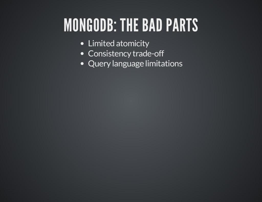 MONGODB: THE BAD PARTS MONGODB: THE BAD PARTS L...