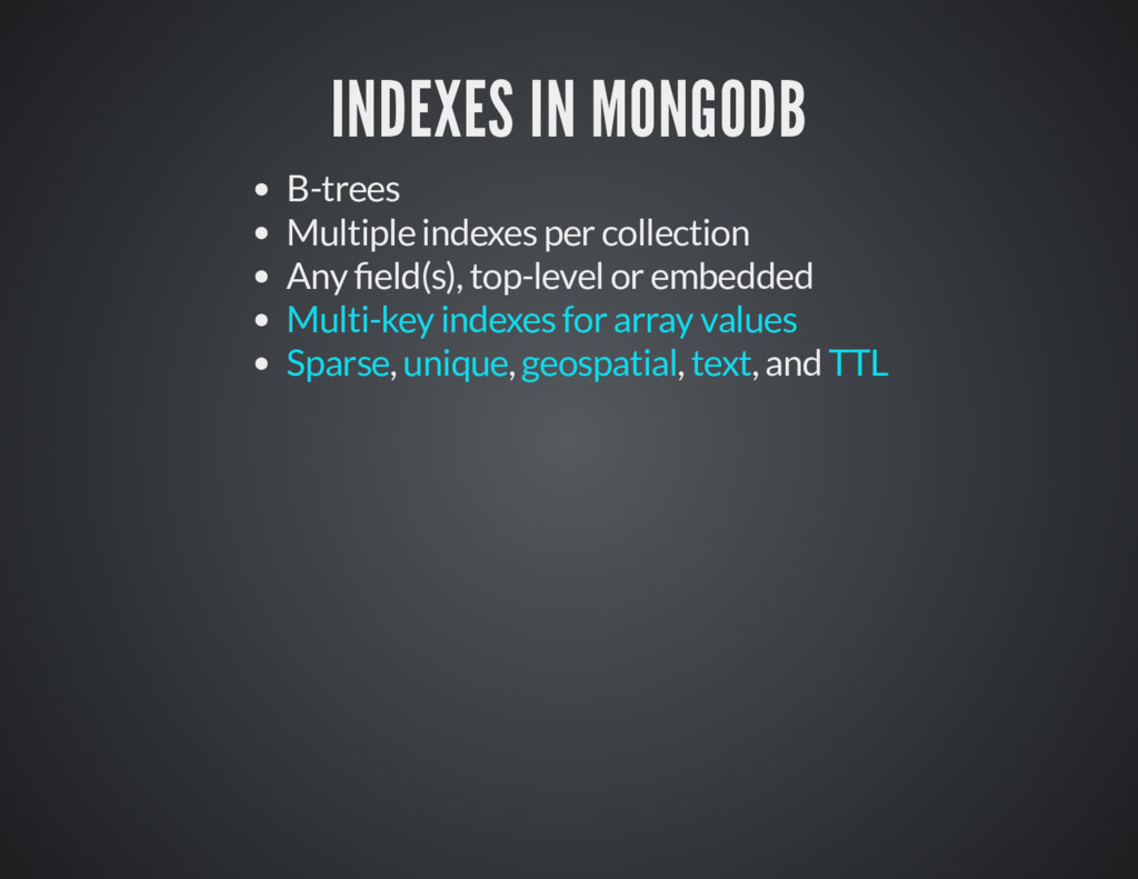 INDEXES IN MONGODB INDEXES IN MONGODB B-trees M...