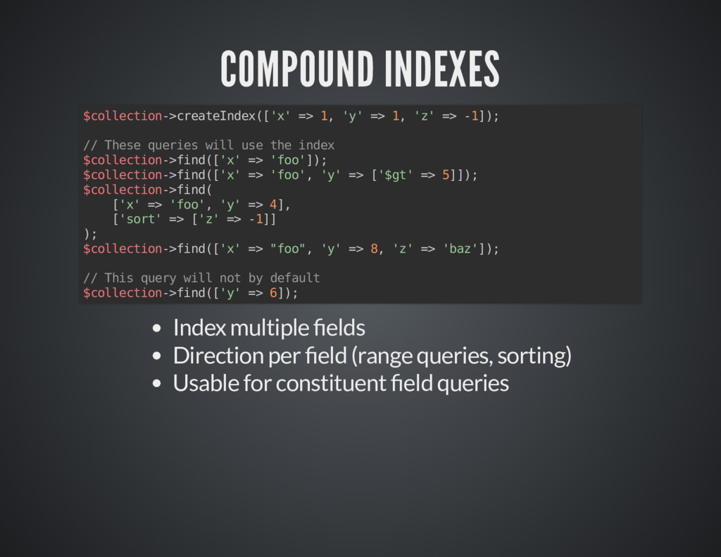 COMPOUND INDEXES COMPOUND INDEXES $collection->...