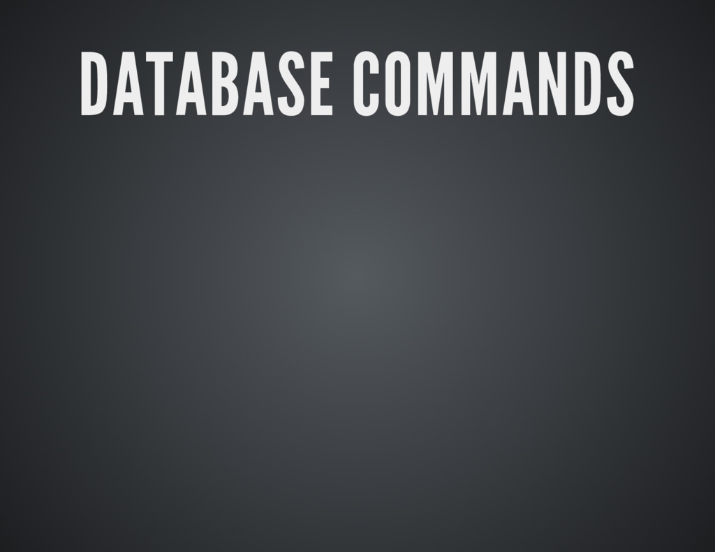 DATABASE COMMANDS DATABASE COMMANDS