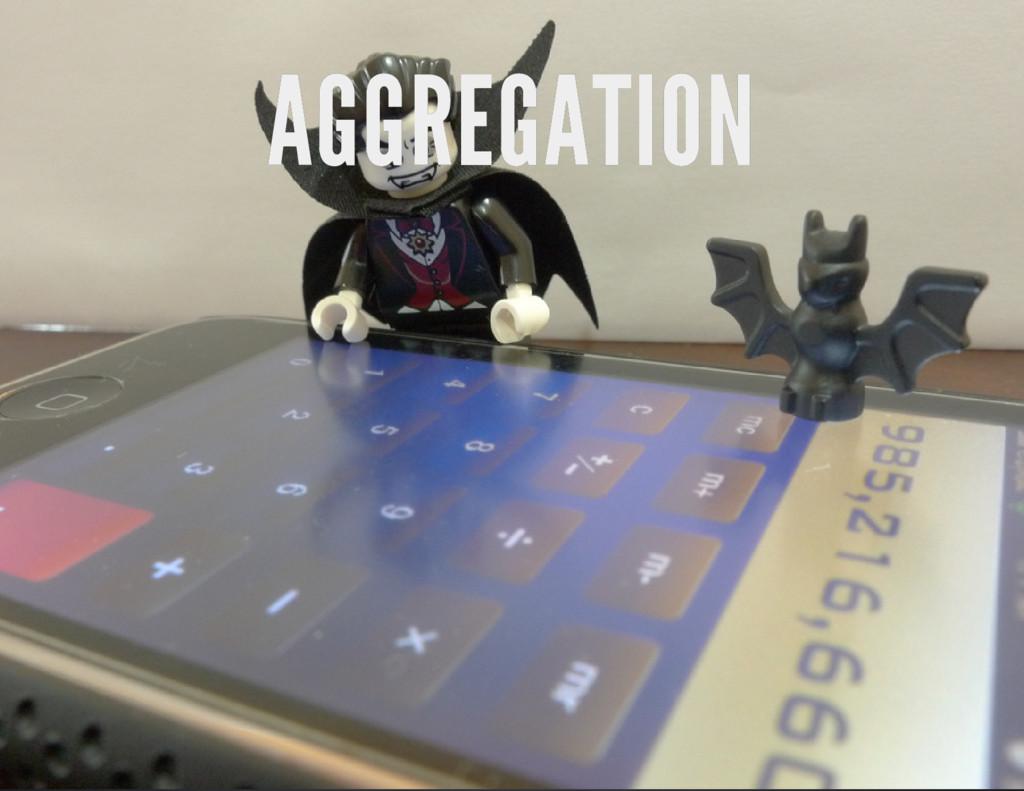 AGGREGATION AGGREGATION