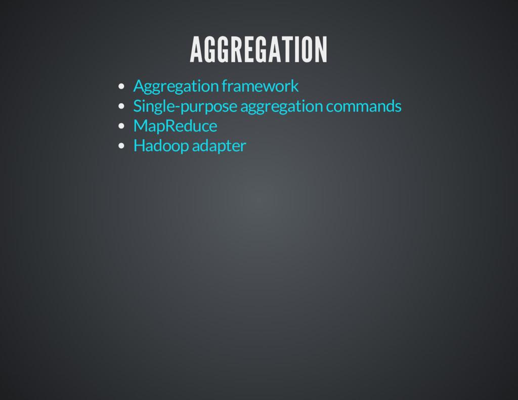 AGGREGATION AGGREGATION Aggregation framework S...