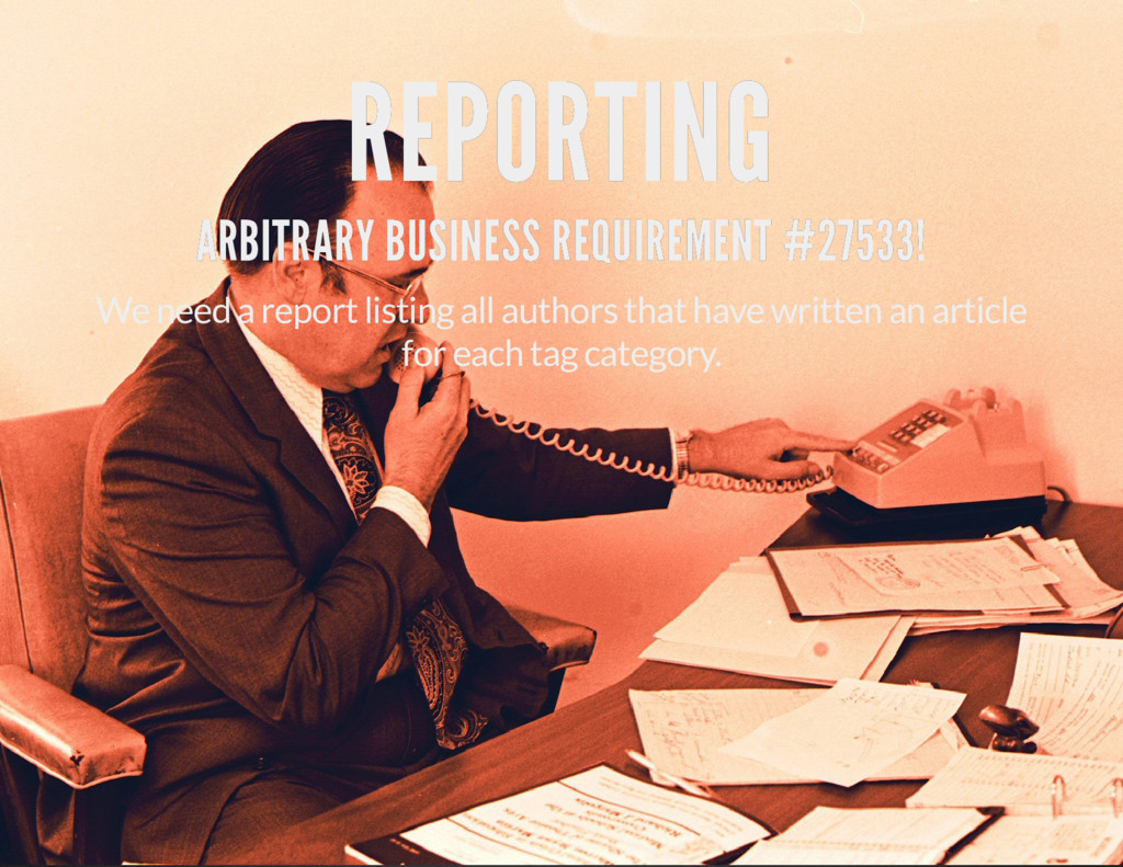 REPORTING REPORTING ARBITRARY BUSINESS REQUIREM...