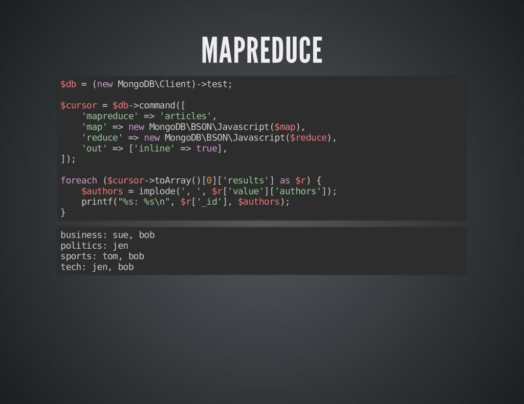 MAPREDUCE MAPREDUCE $db = (new MongoDB\Client)-...