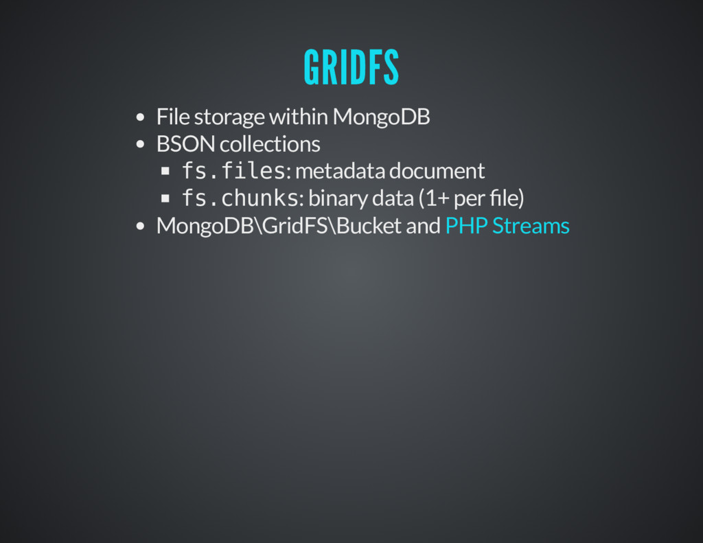 GRIDFS GRIDFS File storage within MongoDB BSON ...