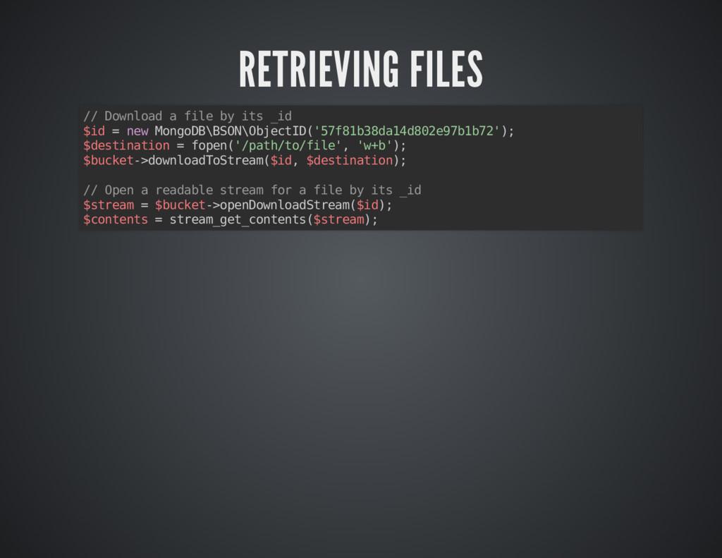 RETRIEVING FILES RETRIEVING FILES // Download a...