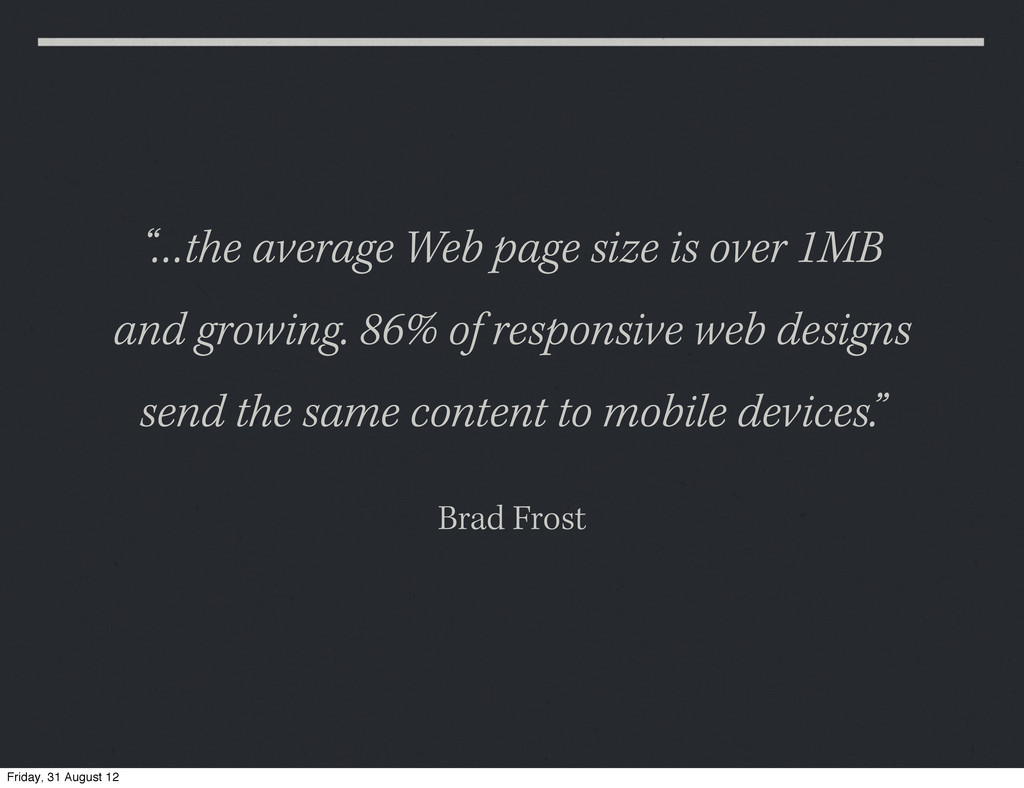 """…the average Web page size is over 1MB and gro..."