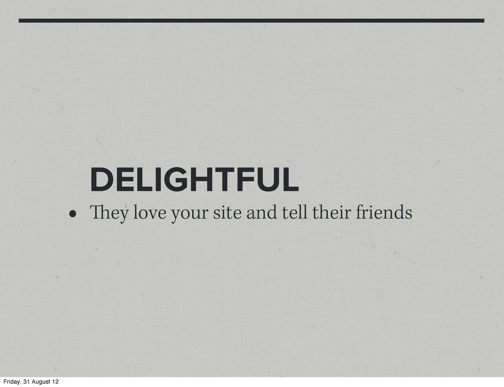 DELIGHTFUL • ey love your site and tell their ...