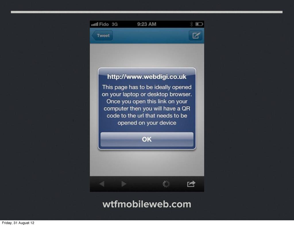 wtfmobileweb.com Friday, 31 August 12