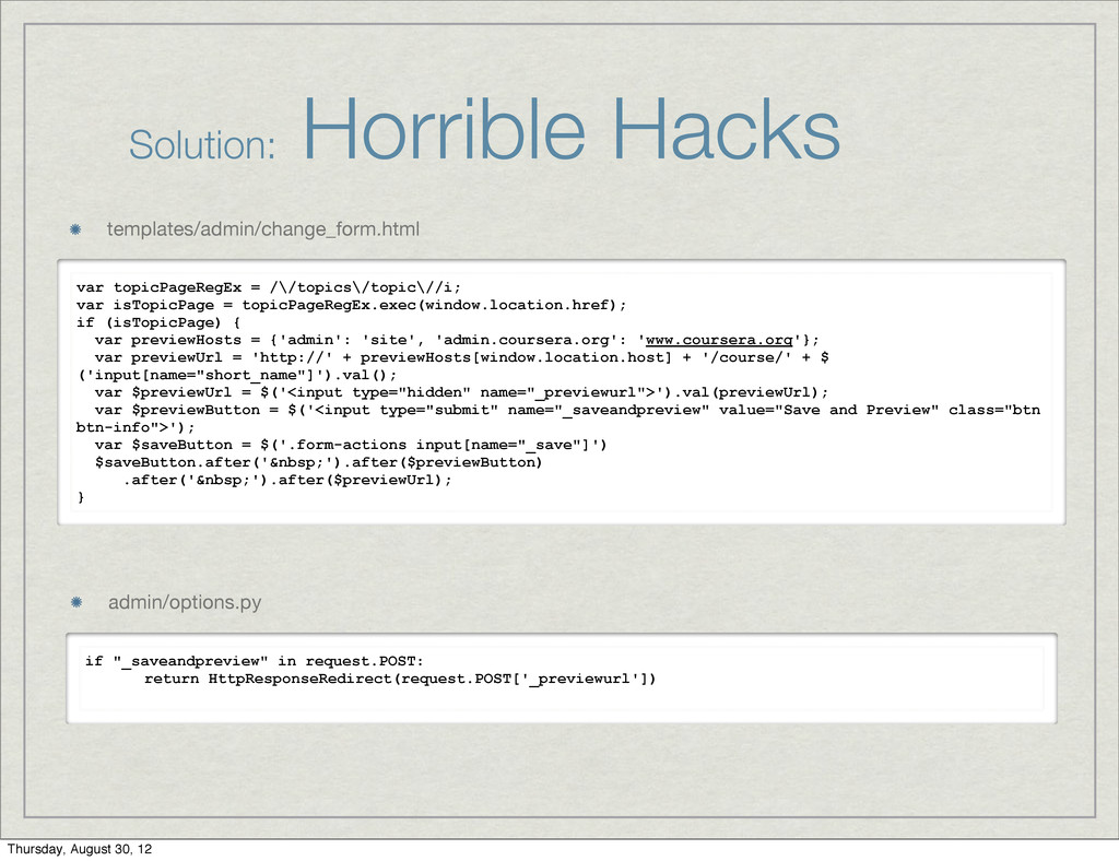 Solution: Horrible Hacks var topicPageRegEx = /...