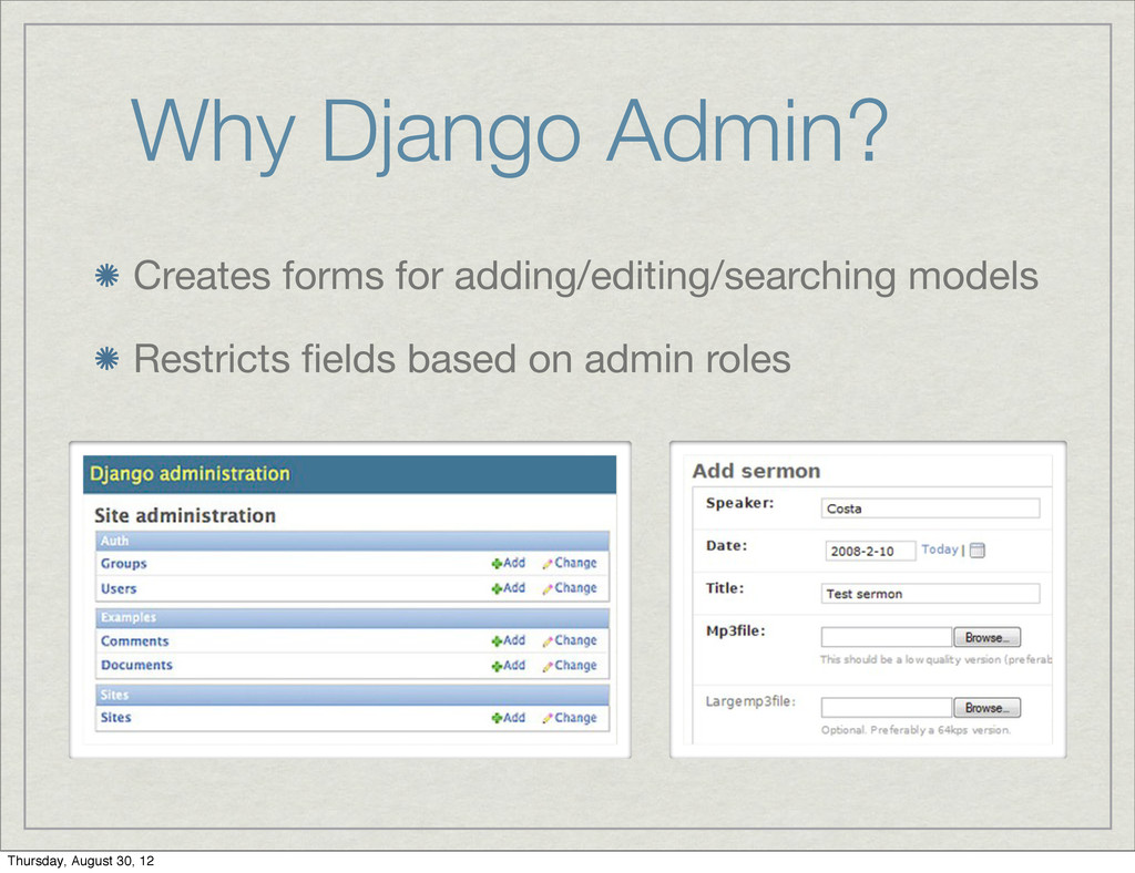 Why Django Admin? Creates forms for adding/edit...
