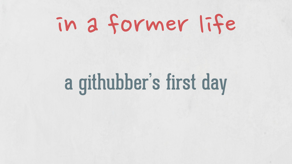 a githubber's first day in