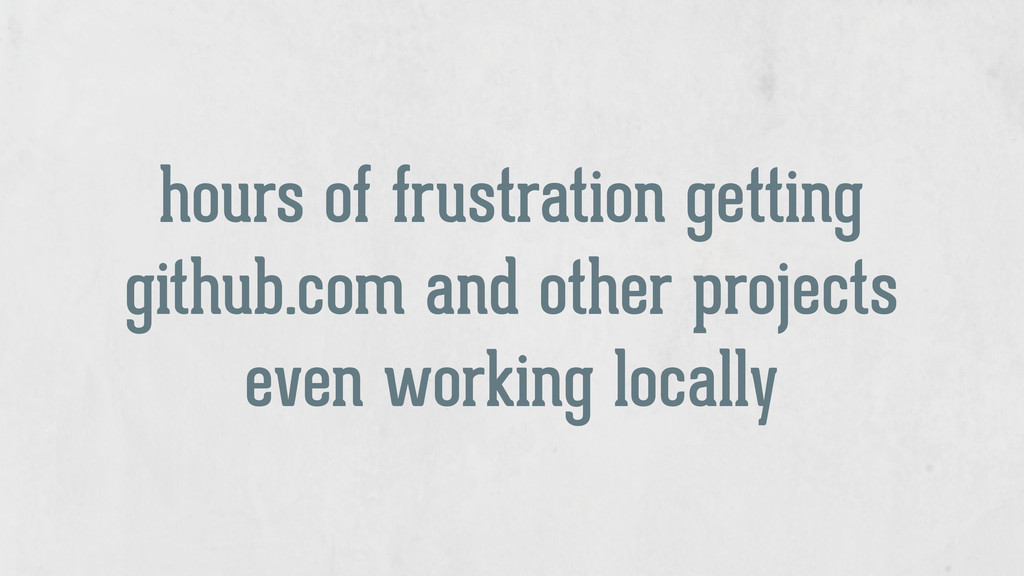 hours of frustration getting github.com and oth...