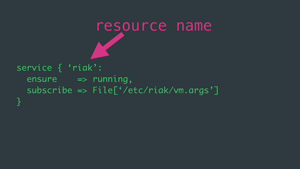 service { 'riak': ensure => running, subscribe ...