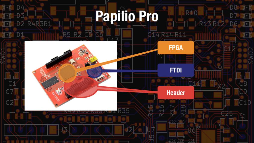 Papilio Pro Header FPGA FTDI