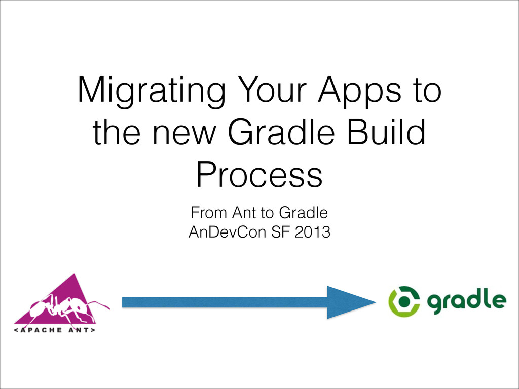 Migrating Your Apps to the new Gradle Build Pro...
