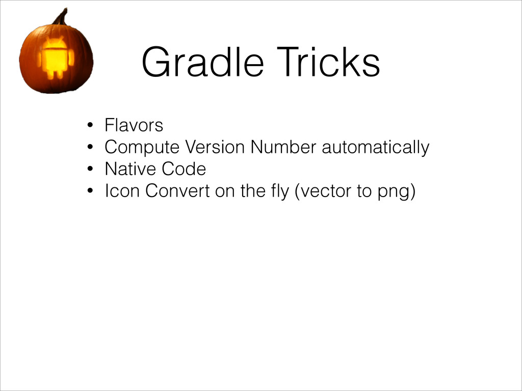 Gradle Tricks • Flavors • Compute Version Numbe...