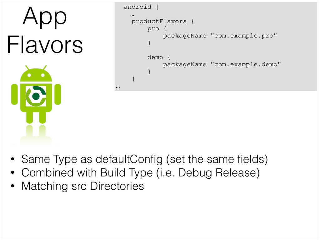 App Flavors • Same Type as defaultConfig (set th...