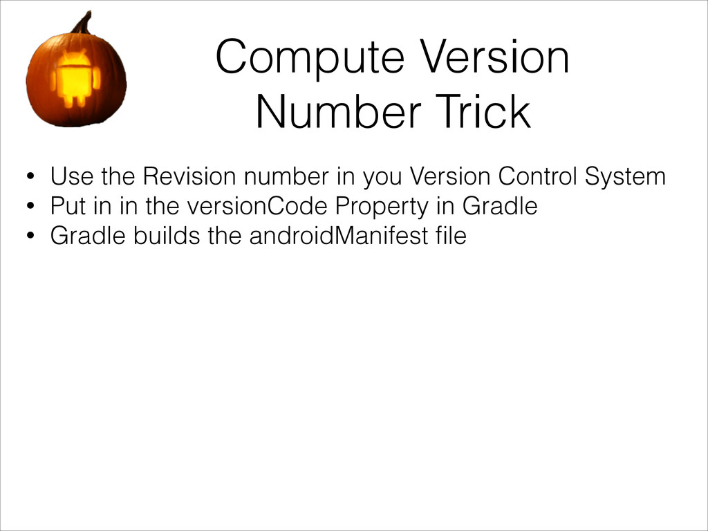 Compute Version Number Trick • Use the Revision...