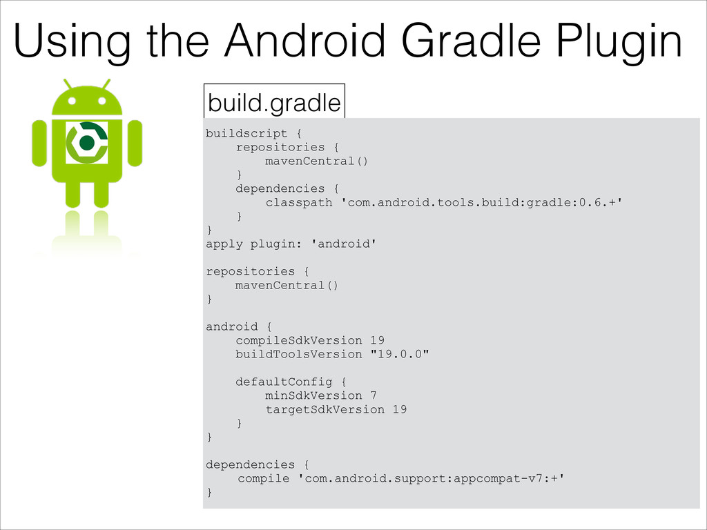 Using the Android Gradle Plugin build.gradle bu...