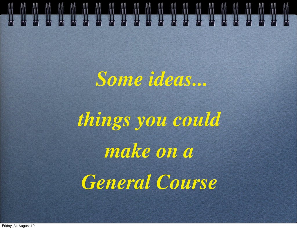Some ideas... things you could make on a Genera...