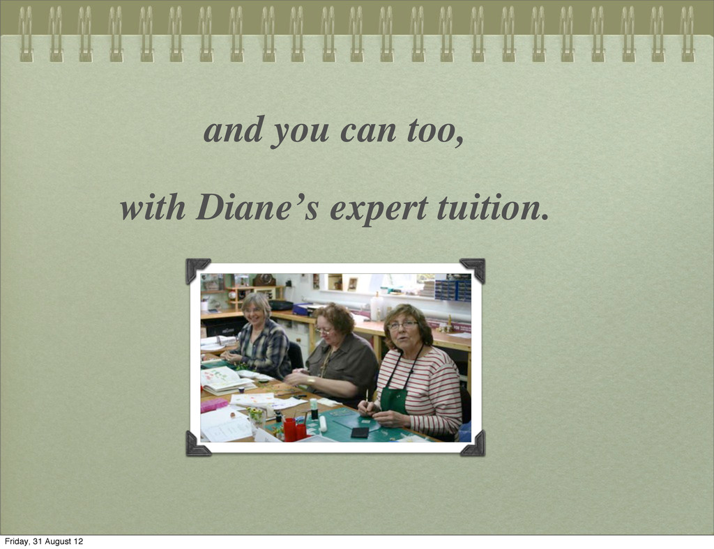 and you can too, with Diane's expert tuition. F...
