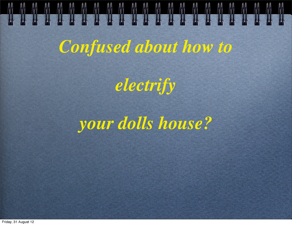 Confused about how to electrify your dolls hous...