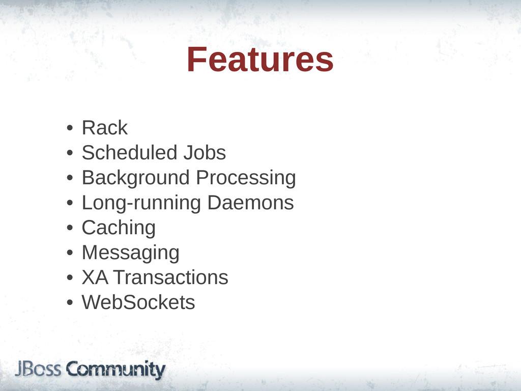 Features • Rack • Scheduled Jobs • Background ...