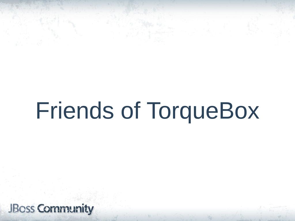 Friends of TorqueBox