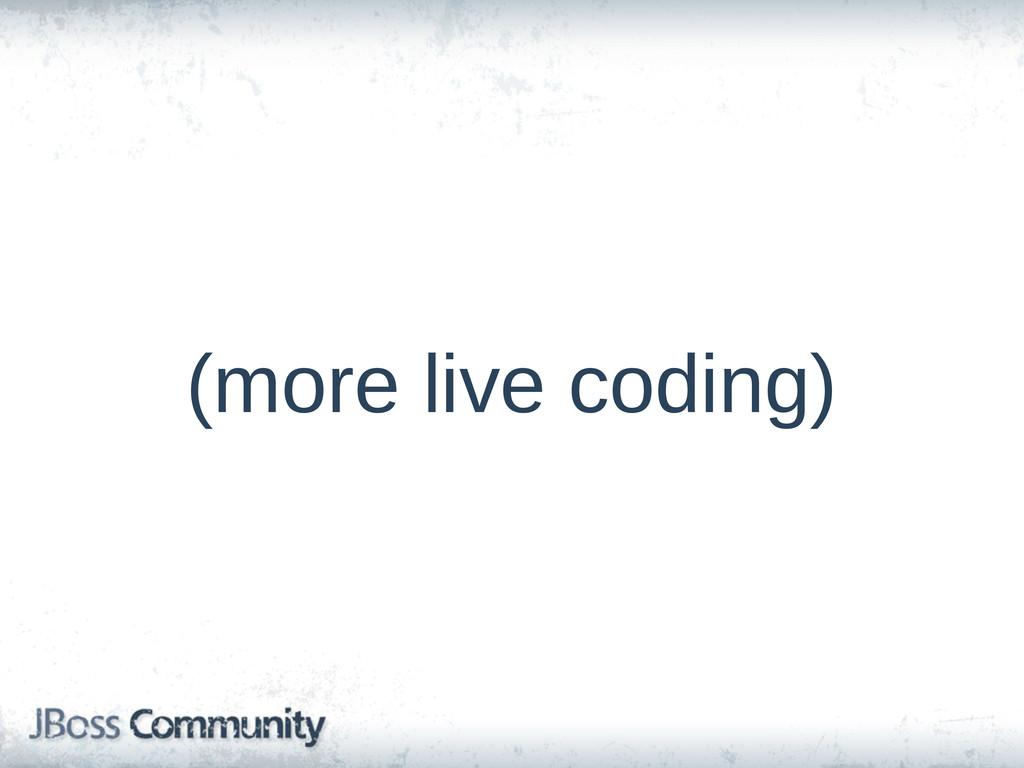 (more live coding)