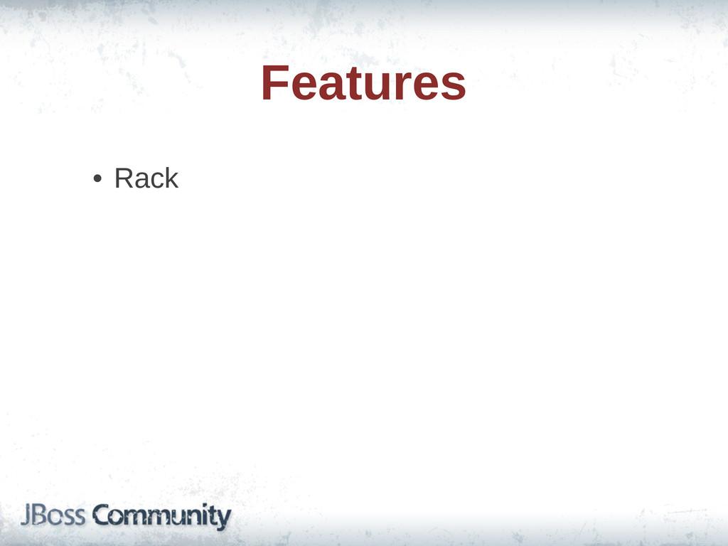 Features • Rack