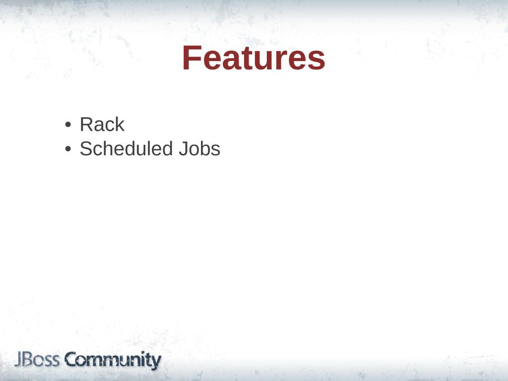 Features • Rack • Scheduled Jobs