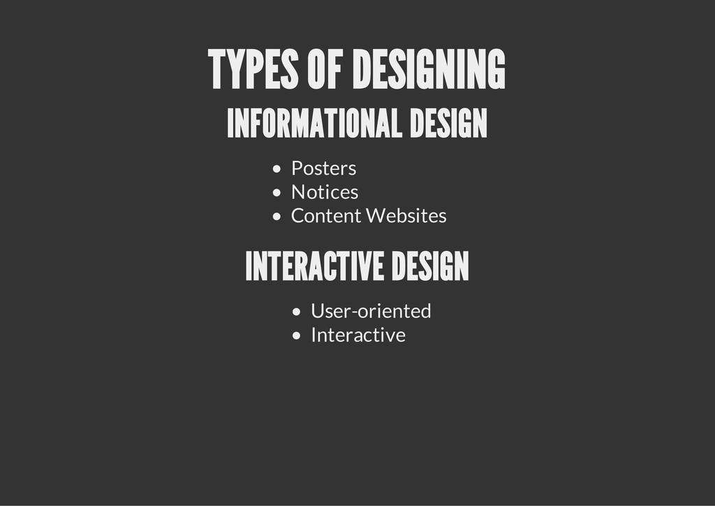 TYPES OF DESIGNING INFORMATIONAL DESIGN Posters...