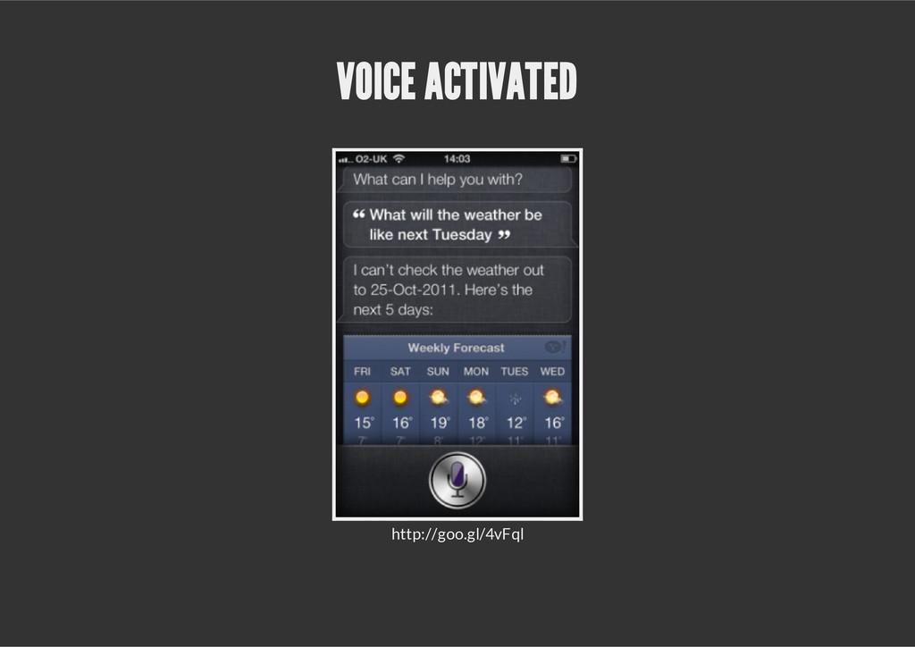 VOICE ACTIVATED http://goo.gl/4vFql