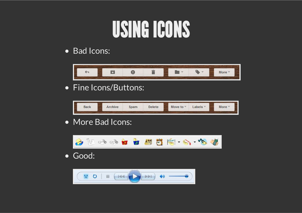 USING ICONS Bad Icons: Fine Icons/Buttons: More...