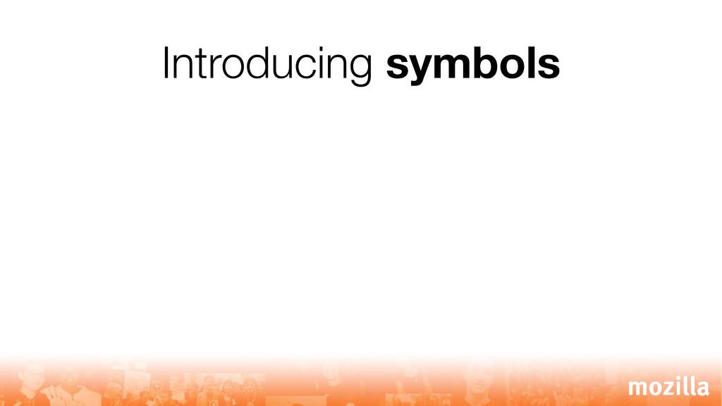 Introducing symbols