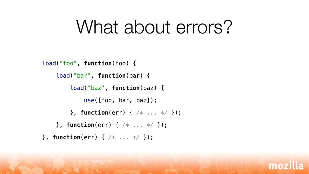 """What about errors? load(""""foo"""", function(foo) { ..."""