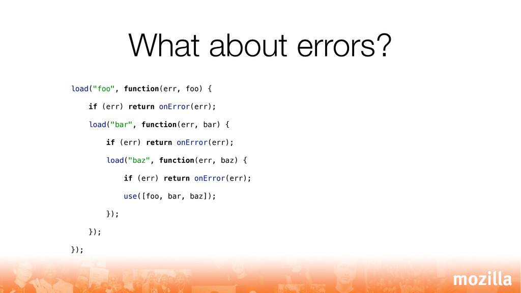 """What about errors? load(""""foo"""", function(err, fo..."""