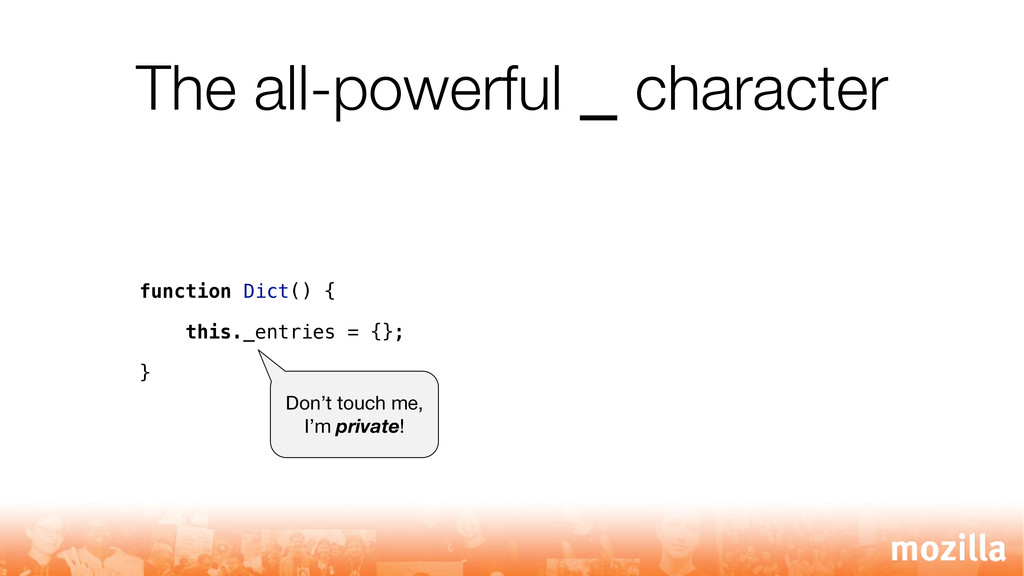 The all-powerful _ character function Dict() { ...
