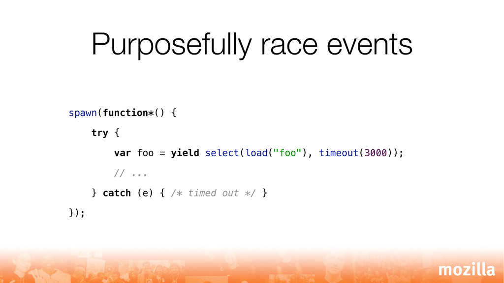 Purposefully race events spawn(function*() { tr...