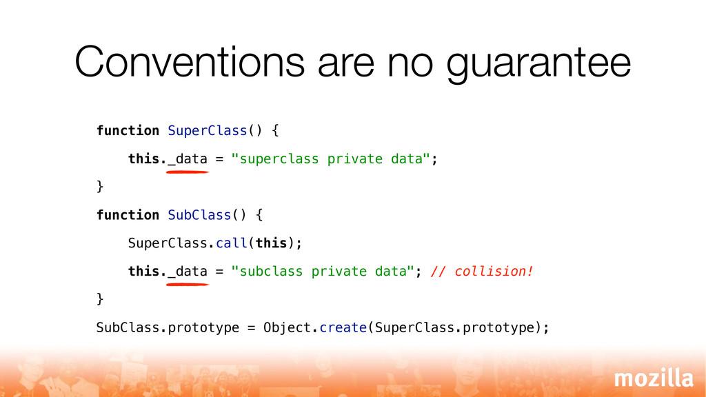 Conventions are no guarantee function SuperClas...