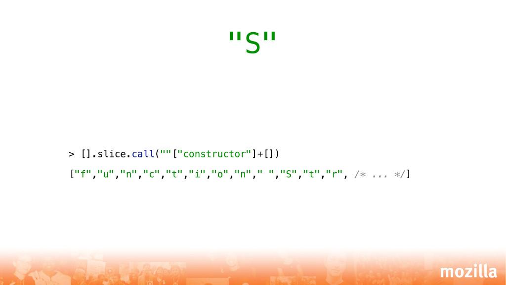 "> [].slice.call(""""[""constructor""]+[]) [""f"",""u"",..."