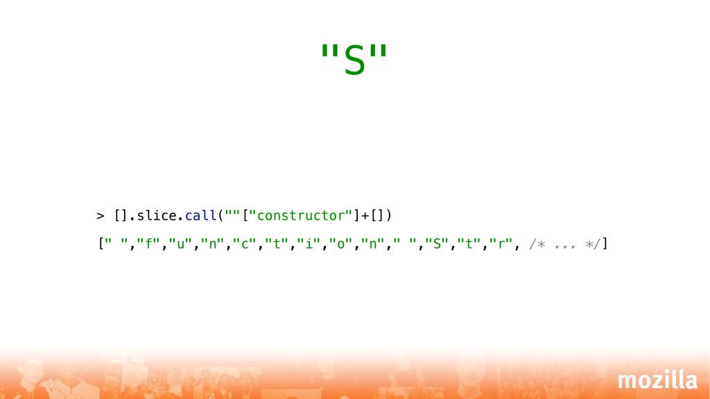 "> [].slice.call(""""[""constructor""]+[]) ["" "",""f"",..."