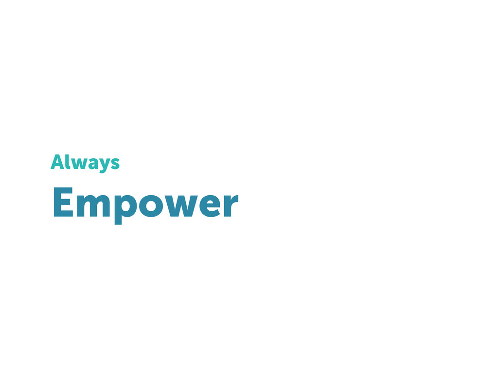 Empower Always