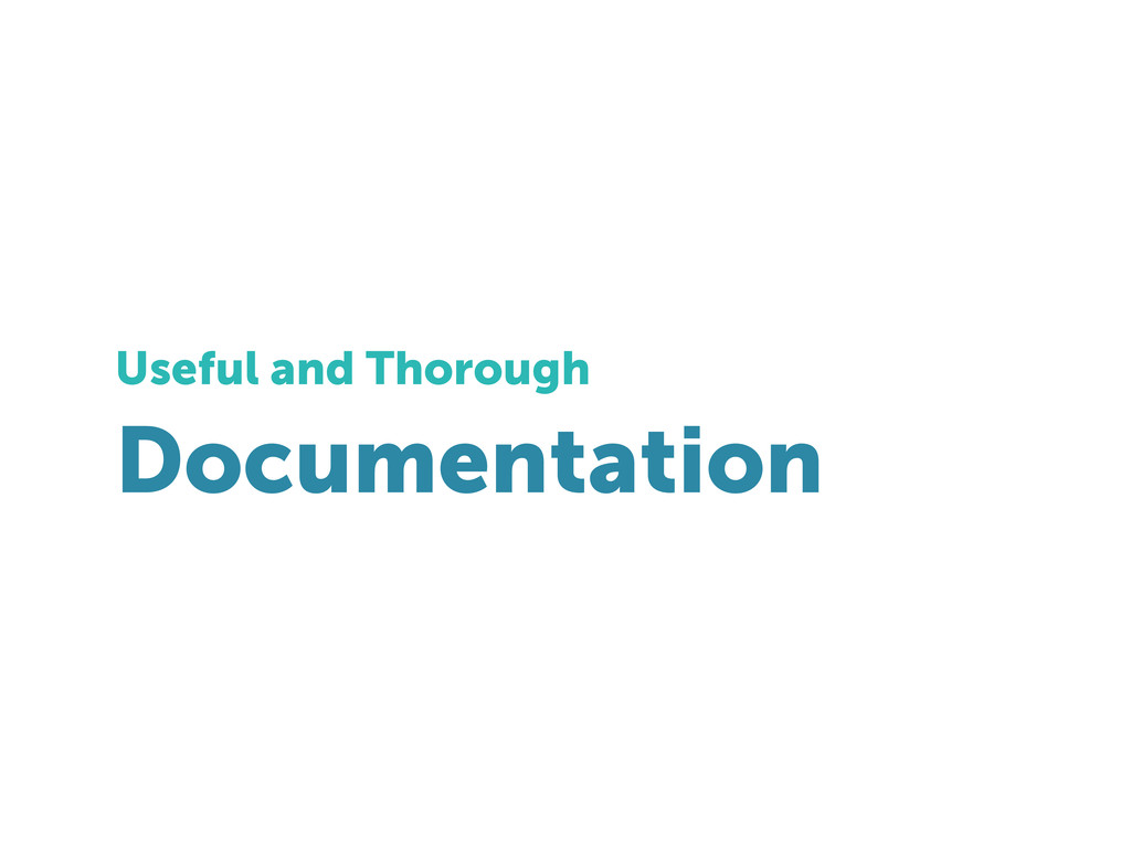 Documentation Useful and Thorough