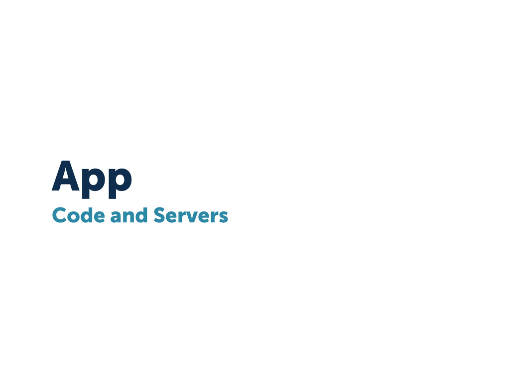 App Code and Servers