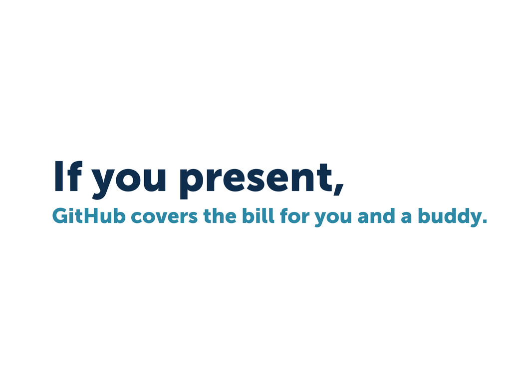 If you present, GitHub covers the bill for you ...