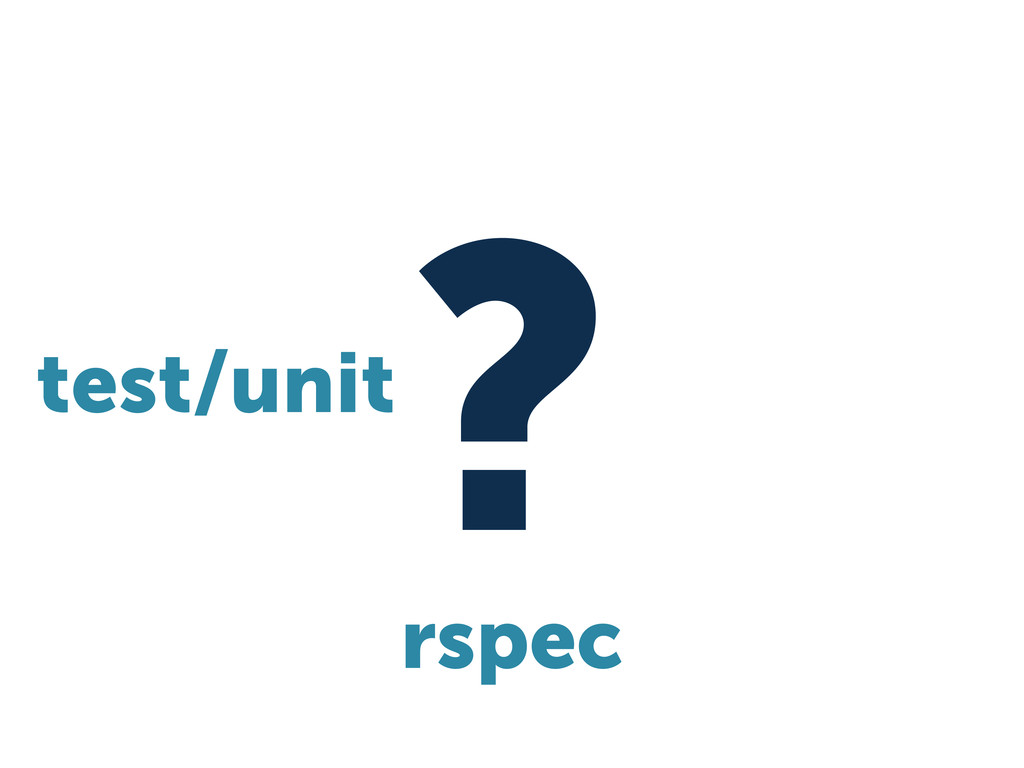 ? rspec test/unit